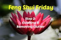 Feng Shui Fridays | Cleaning and removing clutter restores flow.