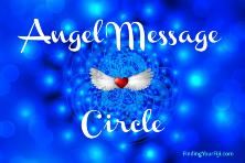 Angel Message Circle provides weekly guidance to navigate life..