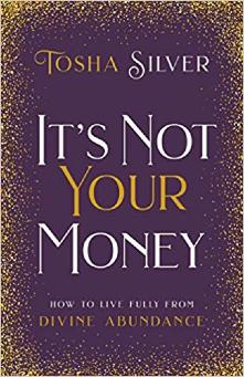 It''s Not Your Money by Tosha Silver book | Change money thoughts.