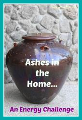 Are you keeping ashes? Learn how they affect the energy of spaces